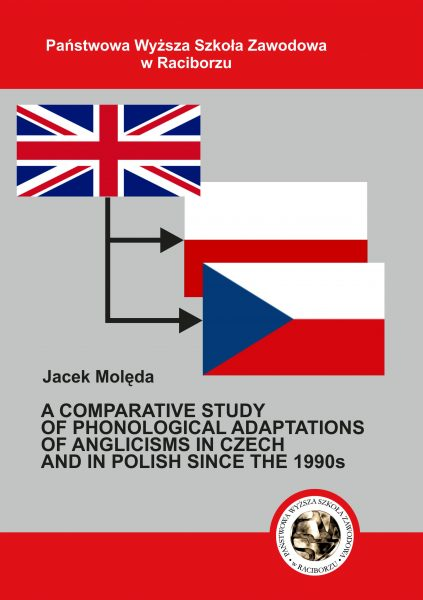 Book Cover: Jacek Molęda - A comparative study of phonological adaptations of anglicisms in Czech and in Polish since the 1990s