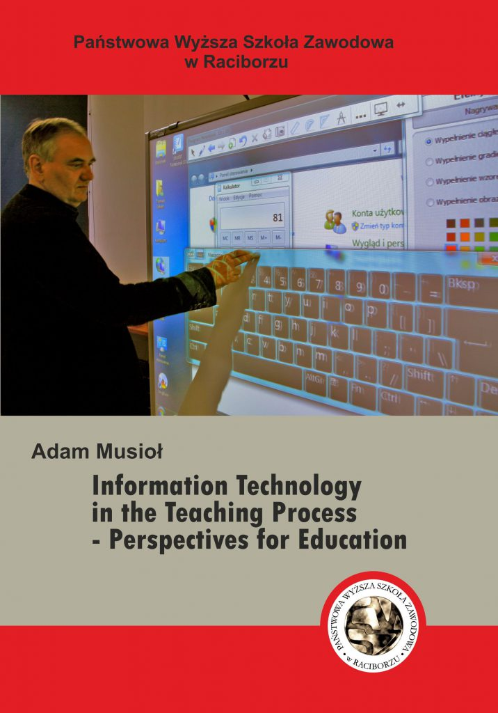 Book Cover: Adam Musioł - Information Technology in the Teaching Process. Perspectives for Education